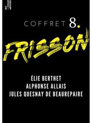 Coffret Frisson n°8 - Élie Berthet, Alphonse Allais, Jules Quesnay de Beaurepaire