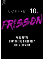 Coffret Frisson n°10 - Paul Féval, Fortuné du Boisgobey, Jules Lermina